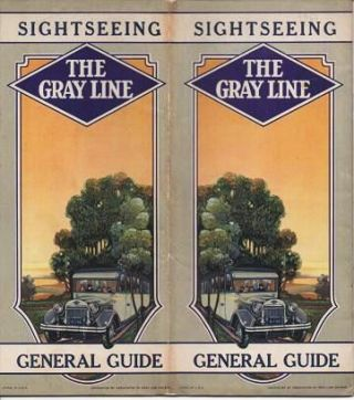 SIGHTSEEING GENERAL GUIDE, THE GRAY LINE: Sightseeing Motor Tours All over the Map. Gray Line