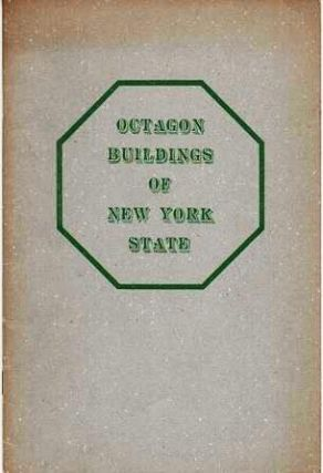 OCTAGON BUILDINGS IN NEW YORK STATE. From information and photographs supplied by Stephen R....