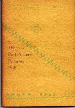 THE PIED PRINTER'S PRIMROSE PATH: A Typographical Nonsense Book. Margaret B. Evans.