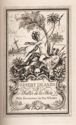 DESERT ISLANDS AND ROBINSON CRUSOE. With Decorations by Rex Whistler. Walter De La Mare