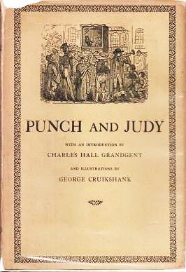 THE TRAGICAL COMEDY OR COMICAL TRAGEDY OF PUNCH AND JUDY. With an introduction by Charles Hall...