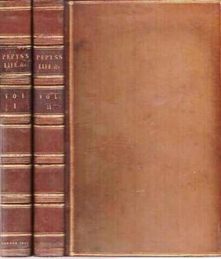 THE LIFE, JOURNALS, AND CORRESPONDENCE OF SAMUEL PEPYS, ESQ. F.R.S. Secretary to the Admiralty...