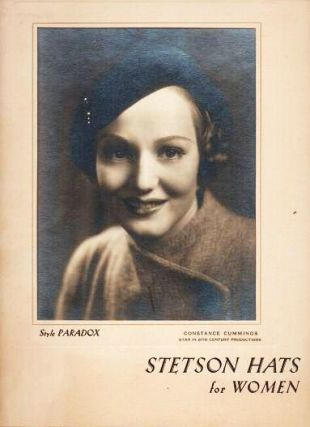 STETSON HATS FOR WOMEN: STYLE PARADOX. Featuring a gelatin silver print of movie star Constance Cummings in a Stetson hat.