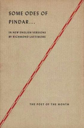 SOME ODES OF PINDAR: The Poet of the Month. In New English Versions by Richmond Lattimore....