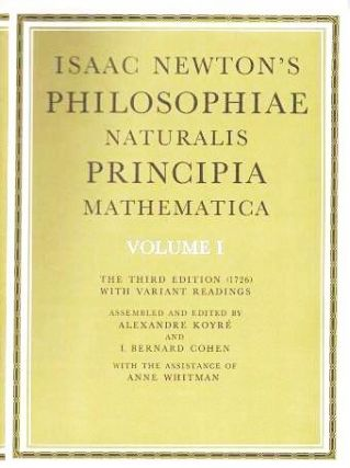 PHILOSOPHIAE NATURALIS, PRINCIPIA MATHEMATICA.; The Third Edition (1726) with Variant Readings. ...