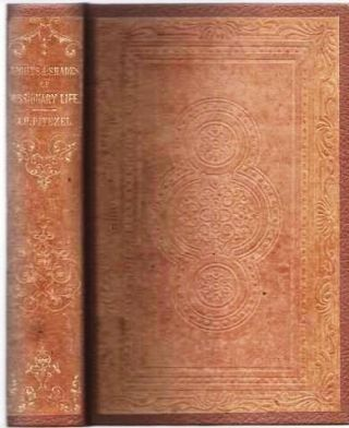 LIGHTS AND SHADES OF MISSIONARY LIFE: Containing Travels, Sketches, Incidents, and Missionary Efforts, during Nine Years Spent in the Region of Lake Superior. John H. Pitezel.