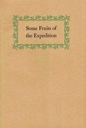 SOME FRUITS OF THE EXPEDITION: Passages from Recent Writings by Julian P. Boyd. Julian P. Boyd