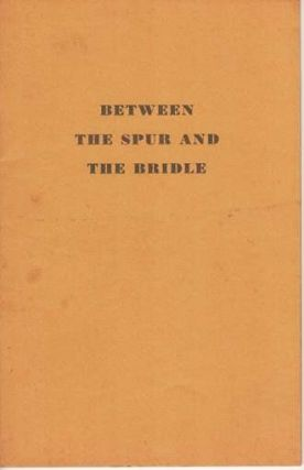BETWEEN THE SPUR AND THE BRIDLE. Julian P. Boyd