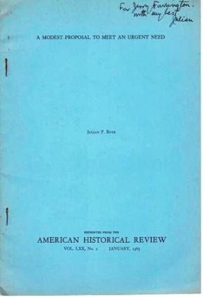 A MODEST PROPOSAL TO MEET AN URGENT NEED.; Offprint from the American Historical Review, Vol....