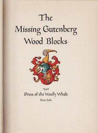 THE MISSING GUTENBERG WOOD BLOCKS. Melbert B. Cary, Jr.