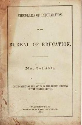 COEDUCATION OF THE SEXES IN THE PUBLIC SCHOOLS OF THE UNITED STATES: Circulars of Information of...