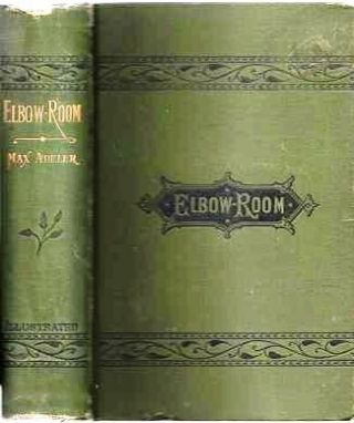 ELBOW ROOM: A Novel without a Plot. Illustrated by Arthur B. Frost. Max Adeler, Charles Heber Clark.
