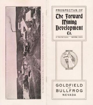 PROSPECTUS OF THE FORWARD MINING DEVELOPMENT CO...GOLDFIELD AND BULLFROG, NEVADA. Nevada.