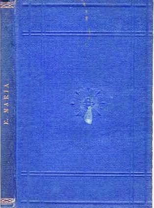 EMILY MARIA. A TRUE NARRATIVE.; By Rev. Samuel H. Elliot. Samuel H. Elliot.