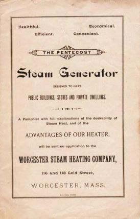 THE PENTECOST STEAM GENERATOR: Designed to Heat Public Buildings, Stores and Private Dwellings. ...