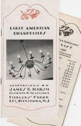 EARLY AMERICAN CHANDELIERS: Adaptations by James R. Marsh, Designer & Craftsman, Fiddler's Forge, RD 1, Pittstown, N.J. James R. Marsh.