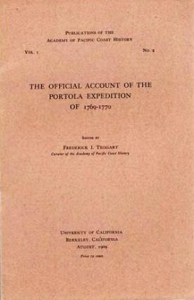 THE OFFICIAL ACCOUNT OF THE PORTOLA EXPEDITION OF 1769-1770. Edited by Frederick J. Teggart.;...