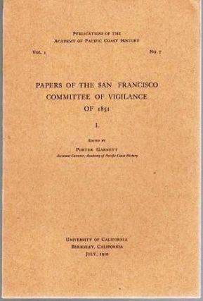 PAPERS OF THE SAN FRANCISCO COMMITTEE OF VIGILANCE OF 1861; Publications of the Academy of...