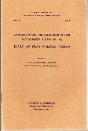 EXPEDITION ON THE SACRAMENTO AND SAN JOAQUIN RIVERS IN 1817: DIARY OF FRAY NARCISO DURAN.;...
