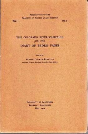 THE COLORADO RIVER CAMPAIGN, 1781-1782: DIARY OF PEDRO PAGES. Edited by Herbert Ingram...