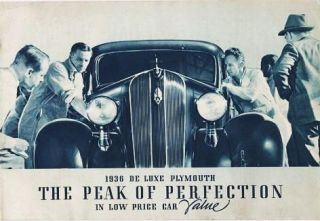 1936 DE LUXE PLYMOUTH: The Peak of Perfection in Low Price Car Value. Plymouth Chrysler Corporation