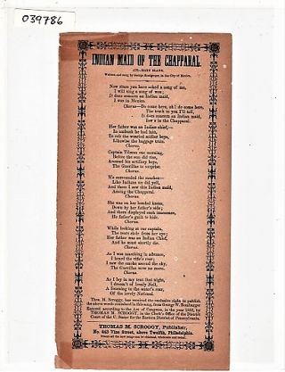 Song sheet: INDIAN MAID OF THE CHAPPARAL. Air--Mary Blane. Written and sung by George...