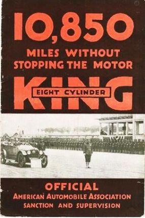 KING EIGHT CYLINDER: 10,850 MILES WITHOUT STOPPING THE MOTOR. King Motor Car Company.