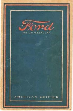 FORD, THE UNIVERSAL CAR. American Edition. Ford Motor Company