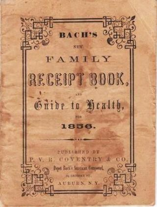 BACH'S NEW FAMILY RECEIPT BOOK, AND GUIDE TO HEALTH, FOR 1856. P. V. R. Coventry, Co