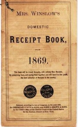 MRS. WINSLOW'S DOMESTIC RECEIPT BOOK FOR 1869. Jeremiah Curtis, John I. Brown