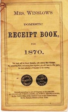 MRS. WINSLOW'S DOMESTIC RECEIPT BOOK FOR 1870. Jeremiah Curtis, John I. Brown