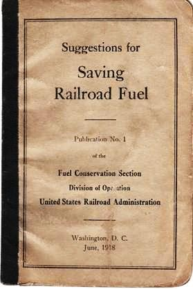SUGGESTIONS FOR SAVING RAILROAD FUEL. Publication No. 1 of the Fuel Conservation Section, Division of Operation, United States Railroad Administration.