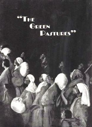 "LAURENCE RIVERS PRESENTS ""THE GREEN PASTURES,"" A FABLE BY MARC CONNELLY. Souvenir Program.; Production Designed by Robert Edmond Jones. Play Staged by the Author. Pulitzer Prize Play, 1930. Music under the direction of Hall Johnson. Marc Connelly."