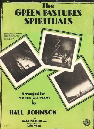 THE GREEN PASTURES SPIRITUALS. Arranged for Voice and Piano by Hall Johnson. Hall Johnson.