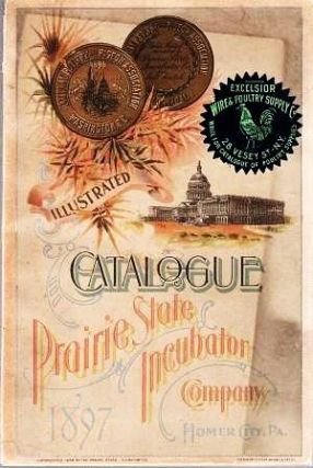 ILLUSTRATED CATALOGUE: PRAIRIE STATE INCUBATOR COMPANY