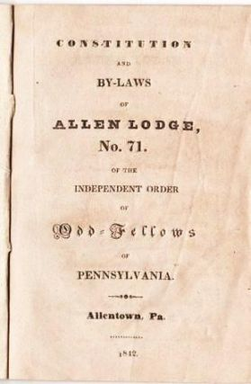 CONSTITUTION AND BY-LAWS OF THE ALLEN LODGE, NO. 71, OF THE INDEPENDENT ORDER OF ODD-FELLOWS OF...