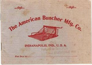 DESCRIPTIVE CATALOGUE OF THE AMERICAN BUNCHER MFG. CO. Manufacturers of Boyer's Buncher and Seed Saver, Boyer's Self-oiling Sickle-guard, Nicholas Handy Sack-holder. American Buncher.