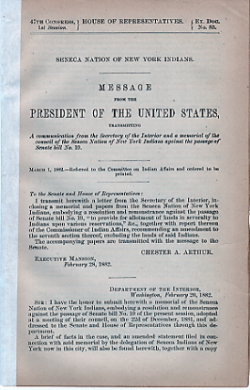 SENECA NATION OF NEW YORK INDIANS. Message from the President of the United States, transmitting a communication from the Secretary of the Interior,,,, March 1, 1882.