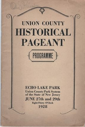 UNION COUNTY HISTORICAL PAGEANT: PROGRAMME. Echo Lake Park, Union County Park System of the...