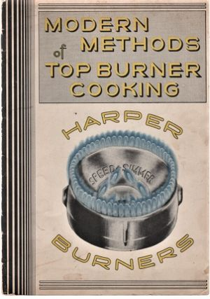 MODERN METHODS OF TOP BURNER COOKING: HARPER BURNERS. Harper-Wyman