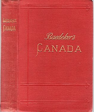 THE DOMINION OF CANADA, WITH NEWFOUNDLAND AND AN EXCURSION TO ALASKA. Handbook for Travellers. With 13 Maps and 12 Plans. Third Revised and Augmented Edition.