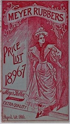MEYER RUBBERS: PRICE LIST 1896-7. Rubber Boots and Shoes. April 1, 1896. Meyer Rubber Co