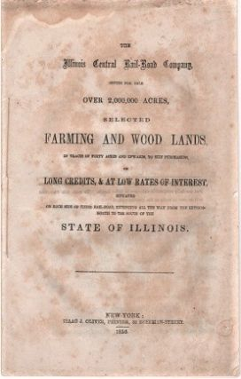 THE ILLINOIS CENTRAL RAIL-ROAD COMPANY, OFFERS FOR SALE OVER 2,000,000 ACRES, SELECTED FARMING...