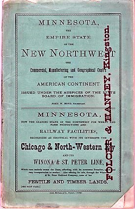 MINNESOTA, THE EMPIRE STATE OF THE NEW NORTH-WEST, THE COMMERCIAL, MANUFACTURING AND GEOGRAPHICAL CENTRE OF THE AMERICAN CONTINENT. J. Wesley Minnesota / Bond.