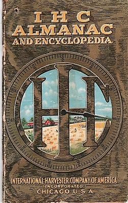 IHC ALMANAC AND ENCYCLOPEDIA FOR 1912. International Harvester