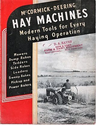 McCORMICK-DEERING HAY MACHINES: Modern Tools for Every Haying Operation. International Harvester