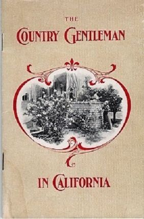 THE COUNTRY GENTLEMAN IN CALIFORNIA [cover title]. California / La Mirada Land Company.