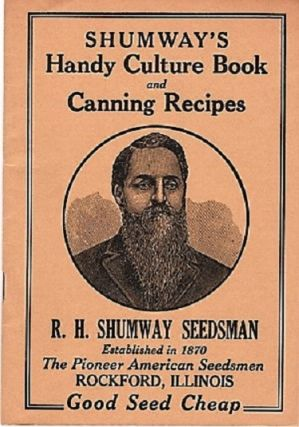 SHUMWAY'S HANDY CULTURE BOOK AND CANNING RECIPES. R. H. Shumway