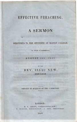 EFFECTIVE PREACHING, A SERMON DELIVERED TO THE STUDENTS OF HORTON COLLEGE, ON THEIR ASSEMBLING,...