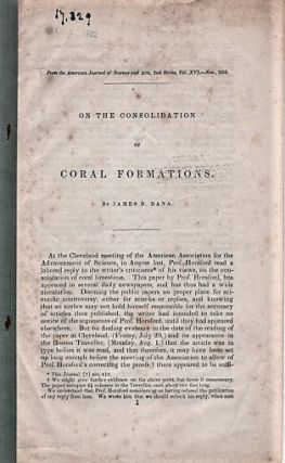 ON THE CONSOLIDATION OF CORAL FORMATIONS.; From the American Journal of Science and Arts, Nov....